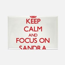 Keep Calm and focus on Sandra Magnets