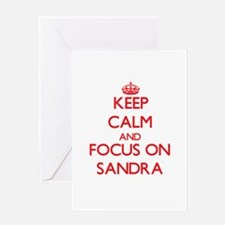 Keep Calm and focus on Sandra Greeting Cards