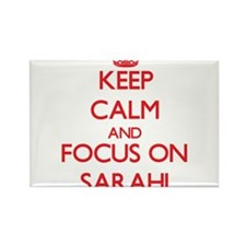 Keep Calm and focus on Sarahi Magnets