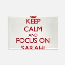 Keep Calm and focus on Sarahi Magnets
