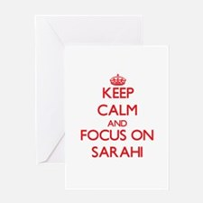 Keep Calm and focus on Sarahi Greeting Cards