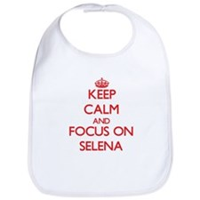Keep Calm and focus on Selena Bib