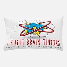 I Fight Brain Tumors Pillow Case