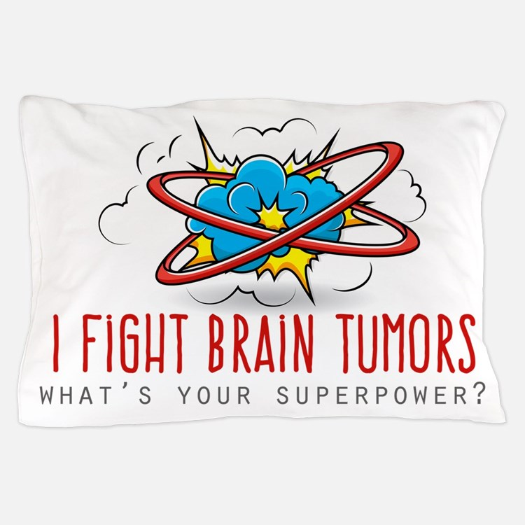 I Fight Brain Tumors Pillow Case