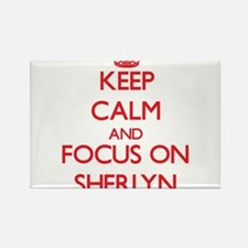Keep Calm and focus on Sherlyn Magnets