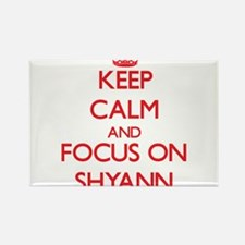 Keep Calm and focus on Shyann Magnets