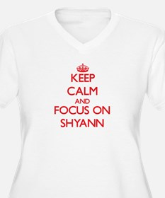 Keep Calm and focus on Shyann Plus Size T-Shirt