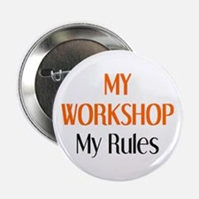 "my workshop rules 2.25"" Button"