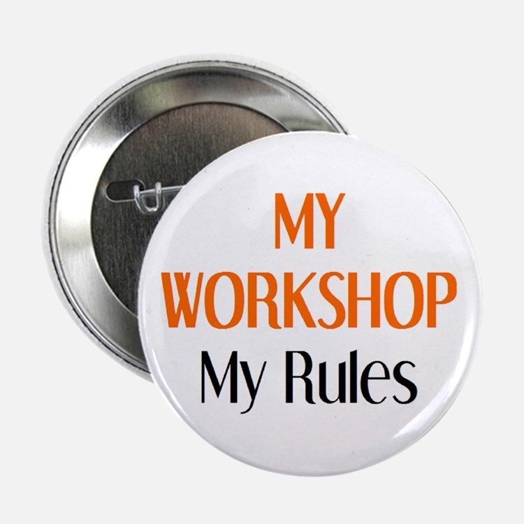 """my workshop rules 2.25"""" Button"""