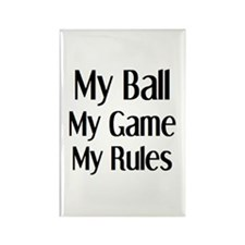 my ball game rules Rectangle Magnet