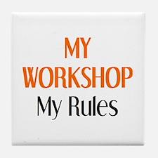 my workshop rules Tile Coaster
