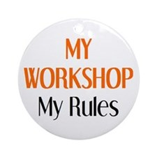 my workshop rules Ornament (Round)
