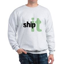 Ship It Sweatshirt