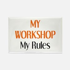 my workshop rules Rectangle Magnet