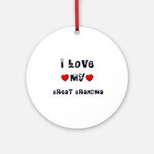 I Love MY GREAT GRANDMA Ornament (Round)