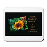 Earth Laughs in Flowers Mousepad