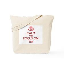 Keep Calm and focus on Tia Tote Bag
