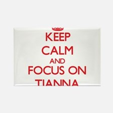 Keep Calm and focus on Tianna Magnets