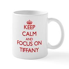 Keep Calm and focus on Tiffany Mugs