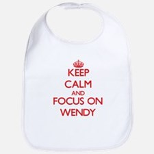 Keep Calm and focus on Wendy Bib
