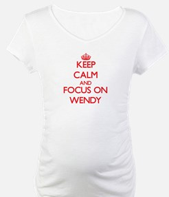 Keep Calm and focus on Wendy Shirt