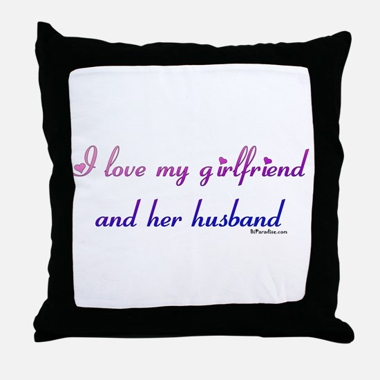 I love my girlfriend and her  Throw Pillow