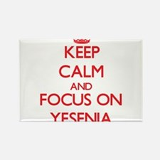 Keep Calm and focus on Yesenia Magnets