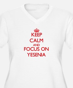 Keep Calm and focus on Yesenia Plus Size T-Shirt