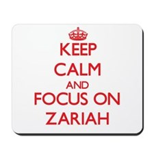Keep Calm and focus on Zariah Mousepad