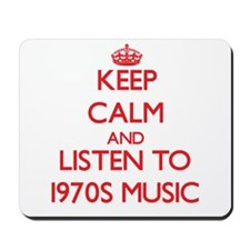 Keep calm and listen to 1970S MUSIC Mousepad