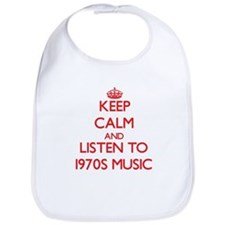 Keep calm and listen to 1970S MUSIC Bib
