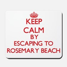 Keep calm by escaping to Rosemary Beach Florida Mo