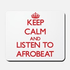 Keep calm and listen to AFROBEAT Mousepad