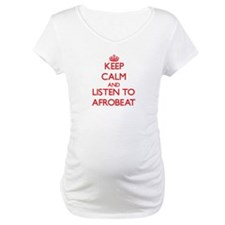 Keep calm and listen to AFROBEAT Shirt