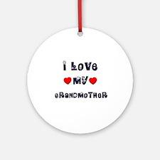 I Love MY GRANDMOTHER Ornament (Round)