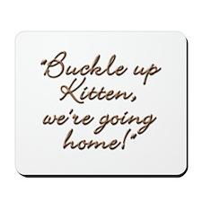 Buckle Up Mousepad
