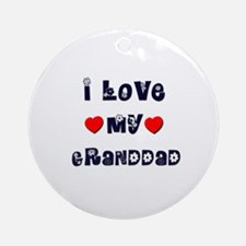 I Love MY GRANDDAD Ornament (Round)