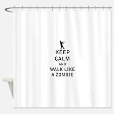 Keep Calm and Walk Like A Zombie Shower Curtain