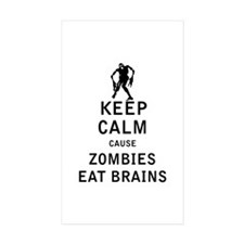 Keep Calm Cause Zombies Eat Brains Decal