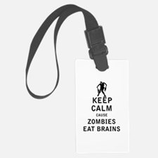 Keep Calm Cause Zombies Eat Brains Luggage Tag