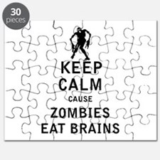 Keep Calm Cause Zombies Eat Brains Puzzle