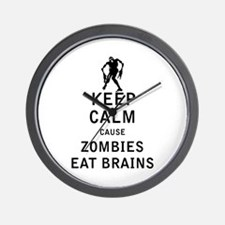 Keep Calm Cause Zombies Eat Brains Wall Clock