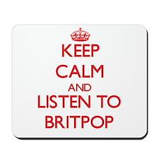 Keep calm and listen to BRITPOP Mousepad