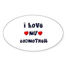 I Love MY GODMOTHER Oval Decal