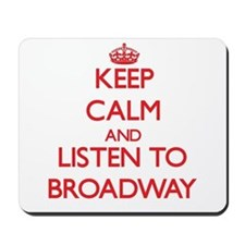 Keep calm and listen to BROADWAY Mousepad