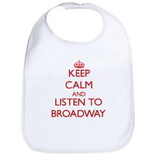 Keep calm and listen to BROADWAY Bib