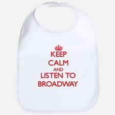 Keep calm and listen to BROADWAY Bib