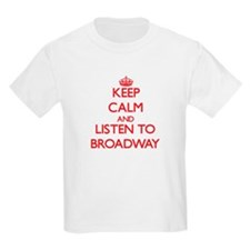 Keep calm and listen to BROADWAY T-Shirt