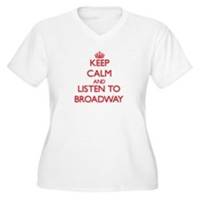 Keep calm and listen to BROADWAY Plus Size T-Shirt