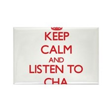 Keep calm and listen to CHA Magnets